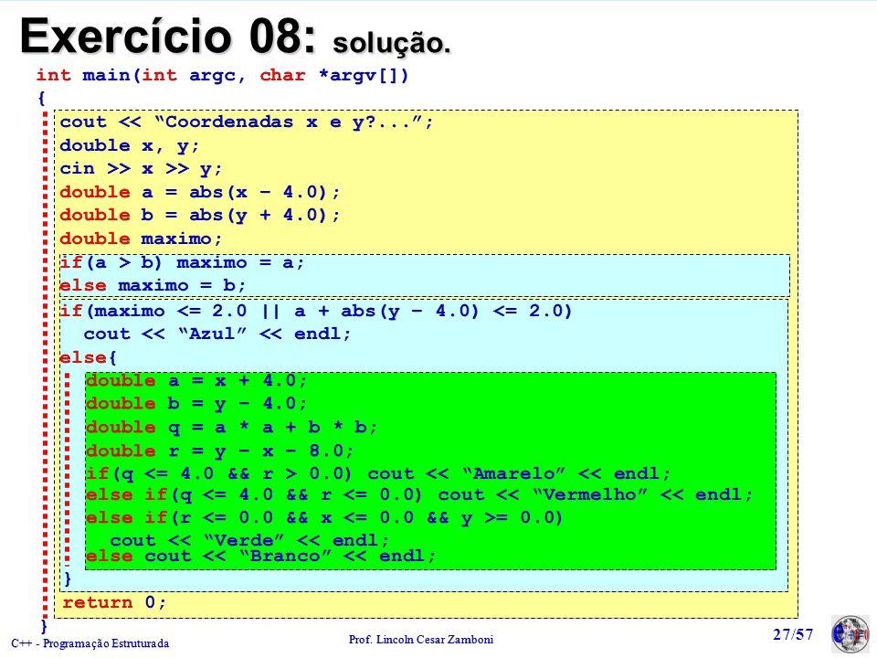 Exercício 08: solução. int main(int argc, char *argv[]) {